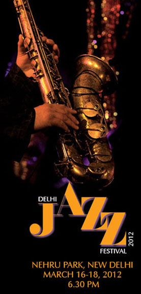 Delhi Jazz Festival 2012 - Nehru Park - March 16-18 2012, 6.30 pm