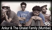 Ankur & The Ghalat Family  (Mumbai) - 13th Decmber 2010  6 pm onwards