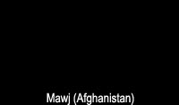 Mawj (Afghanistan) - 12th Decmber 2010  6 pm onwards