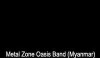 Metal Zone Oasis Band (Myanmar) - 14th Decmber 2010  6 pm onwards